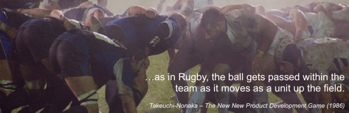 Scrum as in rugby (Takeuchi-Nonaka)